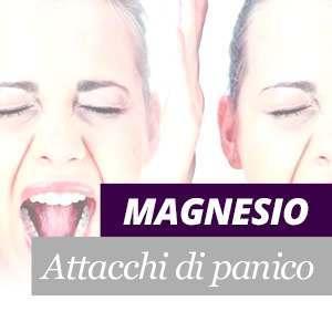Il magnesio e gli attacchi di panico