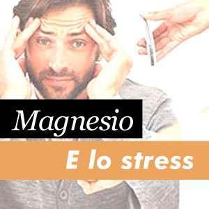 Magnesio e stress