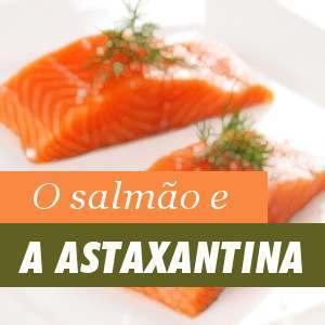 Salmão e Astaxantina