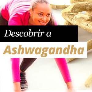 """""""Beneficios Ashwagandha"""