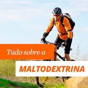 Tudo sobre a maltodextrina