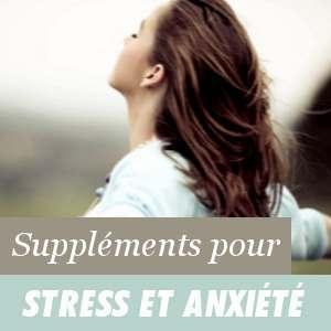 Suppléments pour le stress et l'anxiété